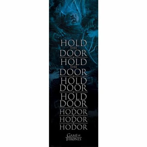 Game of Thrones - Trónok Harca - Hodor Hold the Door ajtóposzter