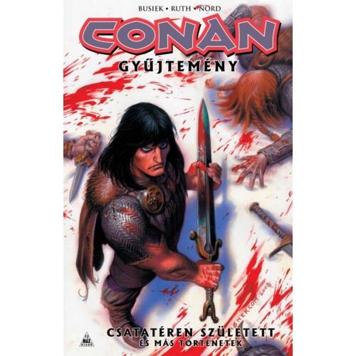 Conan-gyűjtemény: Csatatéren született és más történetek képregény
