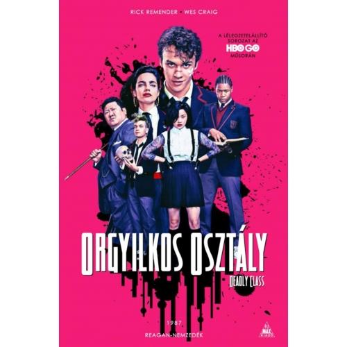 Orgyilkos osztály - Deadly Class 1.: Reagan nemzedék keménytáblás képregény